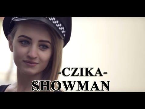 SHOWMAN - CZIKA (Oficjalny teledysk 2015)