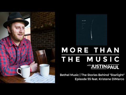 Kristene DiMarco Interview  The Stories Behind Bethel Musics Starlight