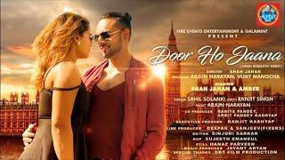 Door Ho Jaana | Saahil Solanki | Shah Jahan | Amber | Arbit Music | Romantic Song