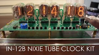 IN-12B NIXIE Tube Clock Kit Unboxing, Assembly, and Overview