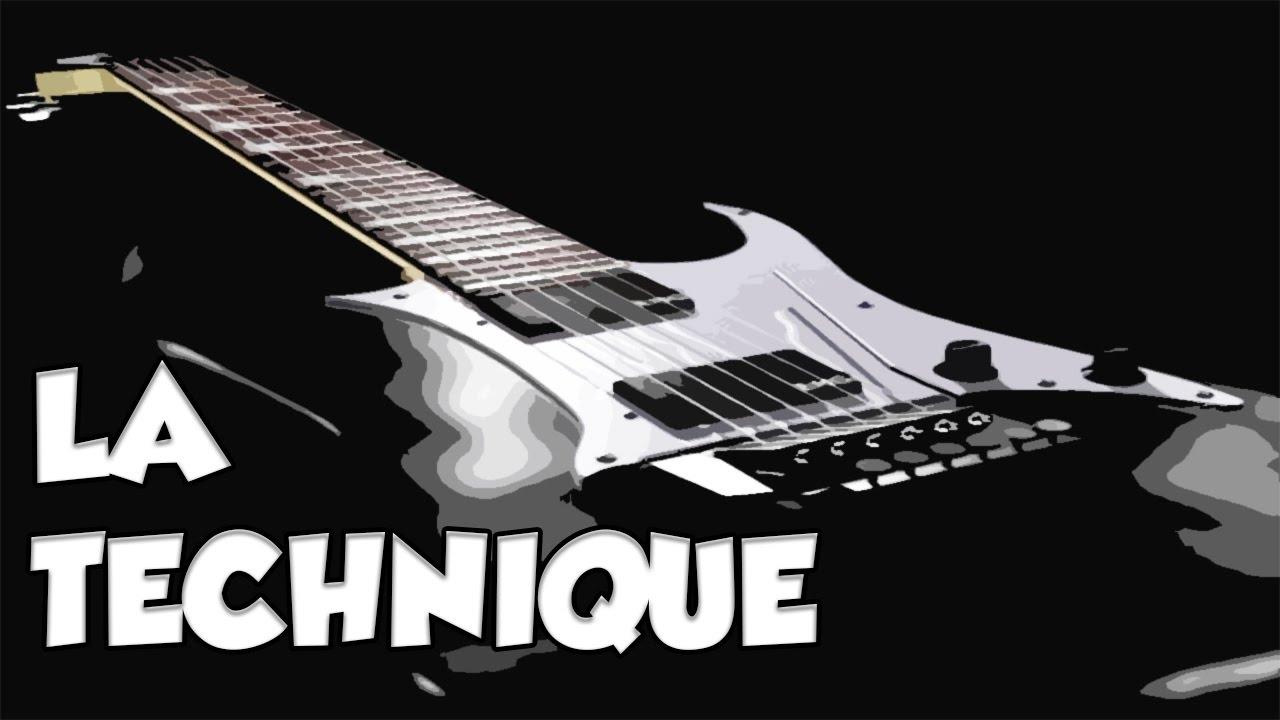 LA TECHNIQUE - LE GUITAR VLOG 315