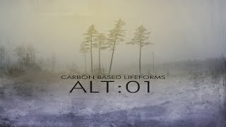 Carbon Based Lifeforms - ALT:01 [Full Album]