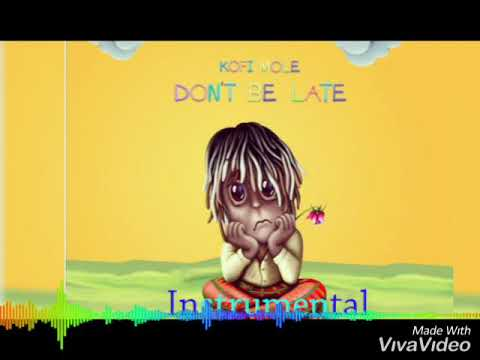 Kofi Mole - Don't Be Late Instrumental(Prod. By Emrys Beatz)