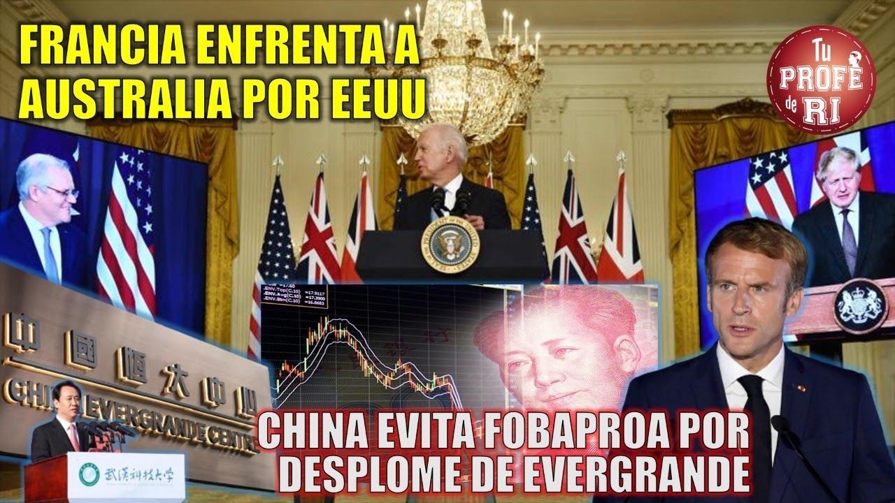 Download FRANCIA ENFRENTA A AUSTRALIA POR EEUU: CHINA EVITA FOBAPROA POR DESPLOME DE EVERGRANDE