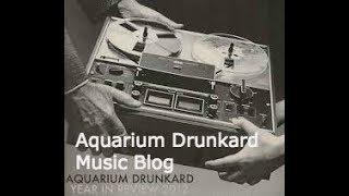 Aquarium Drunkard - Music Blog