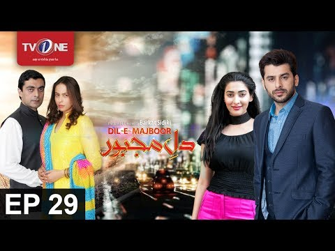Dil E Majboor - Episode 29 - TV One Drama - 24th July 2017