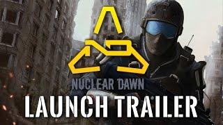 Nuclear Dawn - Launch Trailer