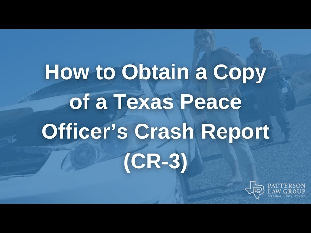 How to Obtain a Copy of a Texas Peace Officer's Crash Report (CR-3) | Patterson Law Group