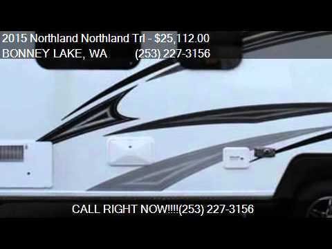2015 Northland Northland Trl TRAVEL TRAILER for sale in BONN