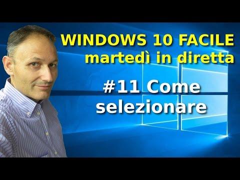 #11 Windows 10 Facile - Come selezionare il testo - in diretta con Daniele Castelletti