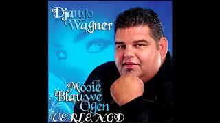 Django Wagner - Mooie Blauwe Ogen Verlengd [30min]