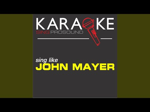 Wildfire (In the Style of John Mayer) (Karaoke with Background Vocal)