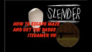 ROBLOX   how to escape Maze and the secret slot in Slender    ITSGAMER VN