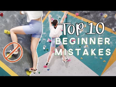 Top 10 Beginner Mistakes when Bouldering!