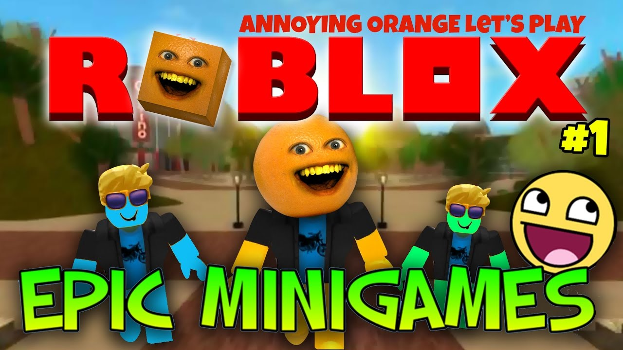 annoying orange plays roblox 1 epic mini games youtube