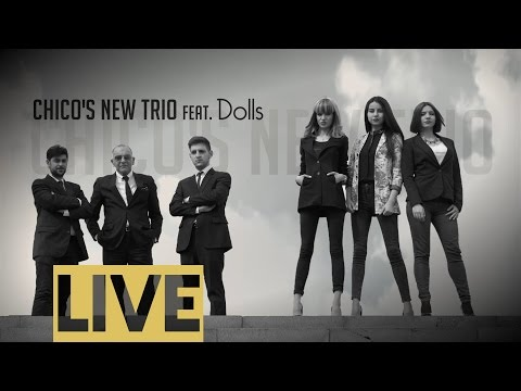 Chico's New Trio feat. Dolls - Live at Cafesjian Center for the Arts