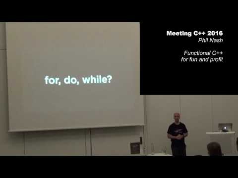 Functional C++ for Fun and Profit - Phil Nash - Meeting C++ 2016