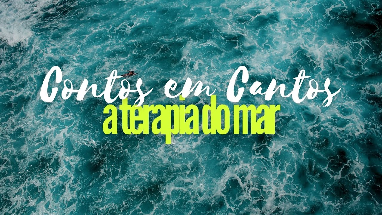Contos Em Cantos T1:EP3 - A Terapia do Mar (Bárbara e Um Cara - Santos/SP)