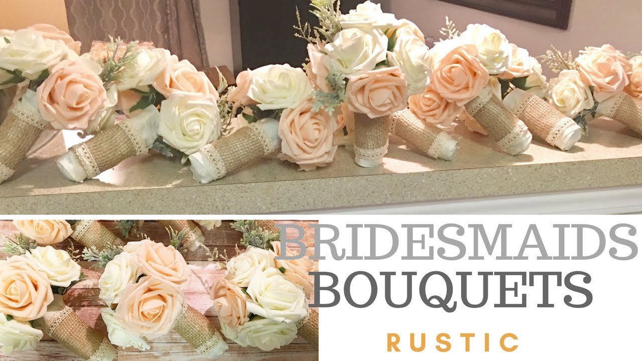 How To Make Wedding Bouquets Bridesmaid Flowers Rustic Youtube