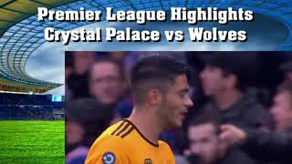 Highlights Crystal Palace vs Wolves Premier League