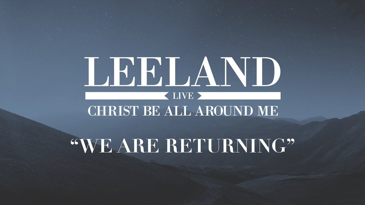 Leeland: We Are Returning (Official Audio)