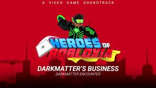 Heroes Of Robloxia OST #7 | Darkmatter's Business