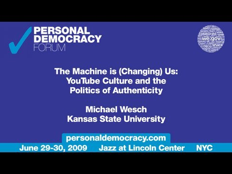 Michael Wesch - PdF2009 - The Machine is (Changing) Us