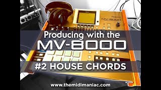 Producing with the Roland MV-8000 - #2 HOUSE CHORDS