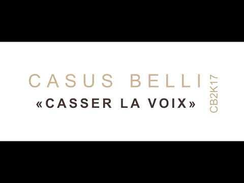 CASUS BELLI - « Casser la voix » (CB2K17) [Audio Officiel]