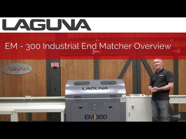 EM - 300 Industrial End Matcher Machine Overview | Laguna Tools