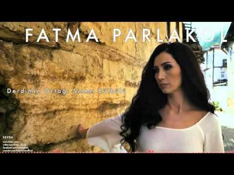 Fatma Parlakol - Derdimin Ortağı Sinem Bülbülü [ Sevda © 2015 Z Ses Görüntü ]