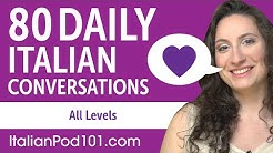 2 Hours of Daily Italian Conversations - Italian Practice for ALL Learners