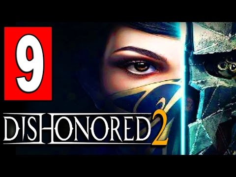 Dishonored 2 Gameplay Walkthrough Part 9 MISSION A CRACK IN THE SLAB Discover Delilahs Secrets