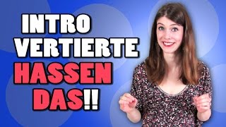 Situationen, die INTROVERTIERTE MENSCHEN Hassen German w/ subs
