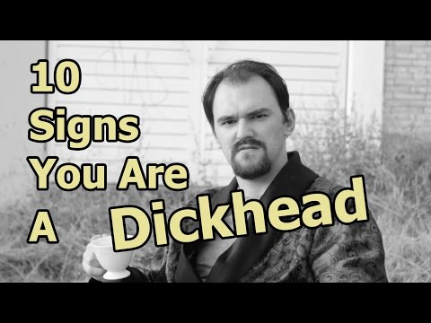 10 Signs You're A Dickhead - Just A Thought #35