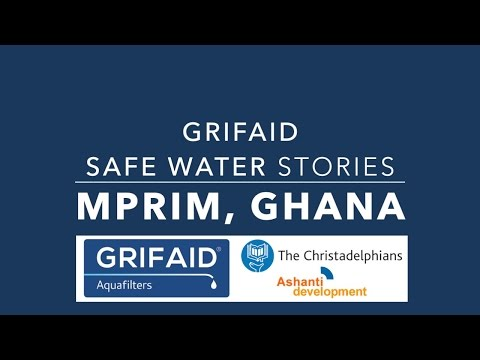 GrifAid Safe Water Stories: Mprim, Ghana