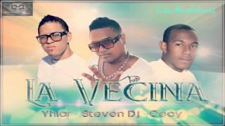 La Vecina - ( Yhiar Ft Cecy & Steven Dj ) - 2013 ADM //// Los Matatanes ////