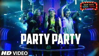 Party Party Video Song | Kaun Mera Kaun Tera | Mika Singh
