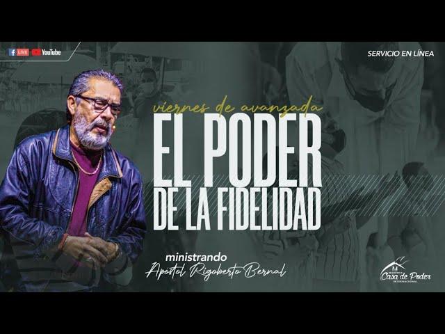 El Poder de la Fidelidad #228   Apóstol Rigoberto Bernal   Casa de Poder Panamá