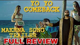 Makhna Song Trailer full review,Yo Yo Honey Singh,Neha Kakkar,Bhushan Kumar,Honey Singh,Makhna Song