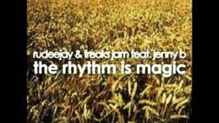 Rudeejay & Freaks Jam feat. Jenny B - The rhythm is magic