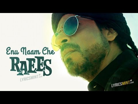 Enu Naam Che RAEES Lyrics- Title Track | Shahrukh Khan | Nawazuddin I Ram Sampath