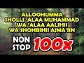 sholawat nonstop 100x - allahumma shalli alaa muhammad wa ala alihi wa shahbihi ajmain