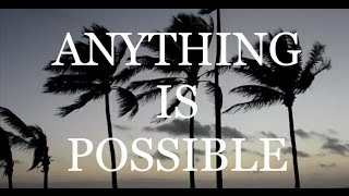 Anything Is Possible! - Motivational/Inspirational Video For Success