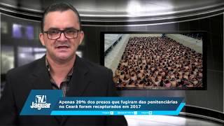 Apenas 20% dos presos que fugiram das penitenciárias no Ceará foram recapturados em 2017