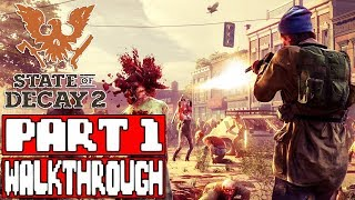STATE OF DECAY 2 Gameplay Walkthrough Part 1 - No Commentary