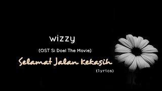 Selamat Jalan Kekasih Wizzy OST Si Doel The Movie lyrics