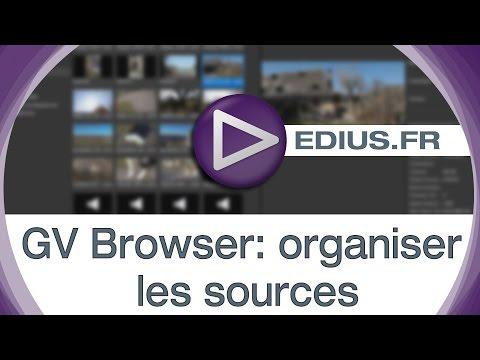 EDIUS.FR Podcast - GV Browser: organiser les sources