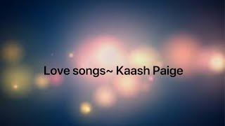 Love songs by kaash Paige lyrics