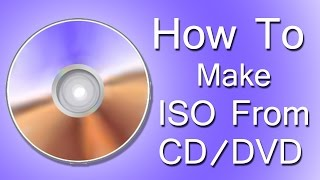 ✔ How To Make ISO From CD/DVD